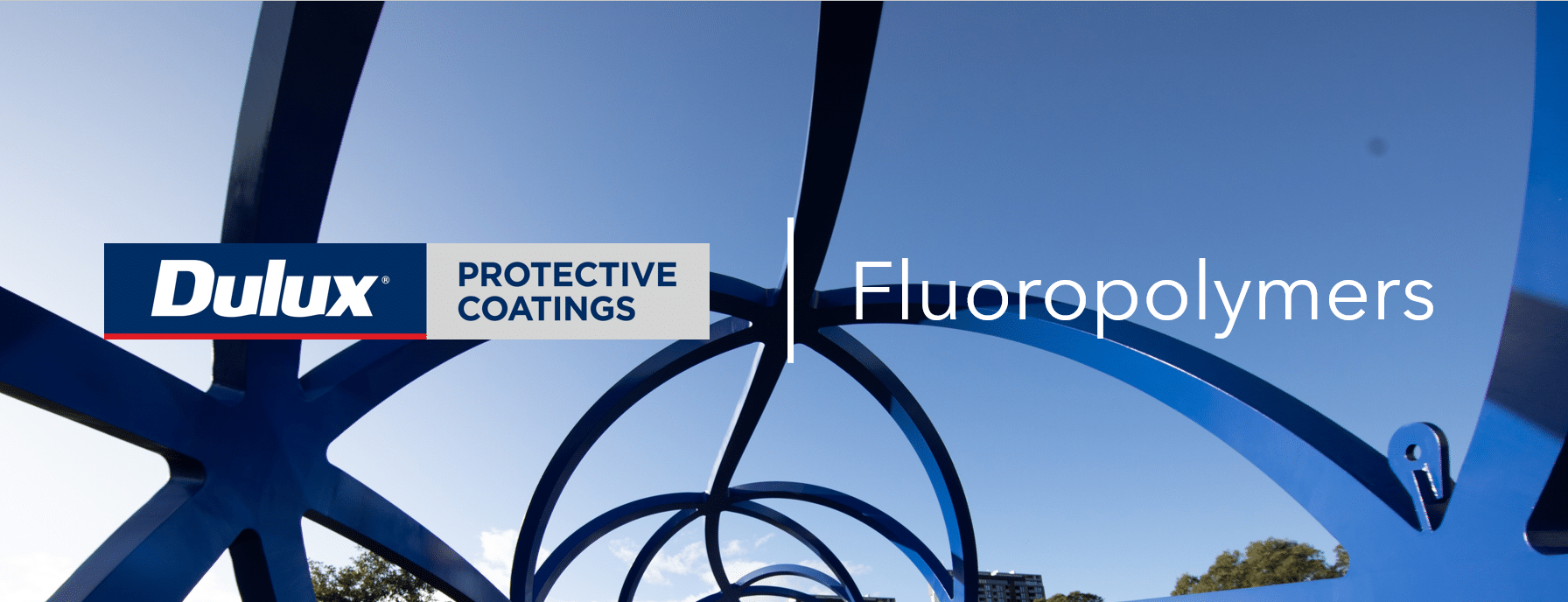 Product spotlight: how fluoropolymers can help keep your asset looking its best